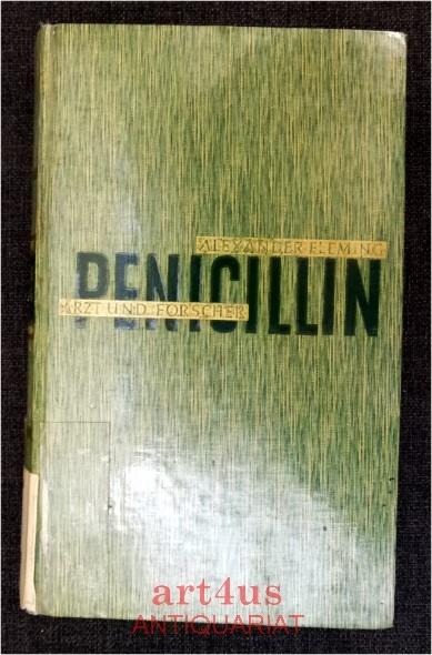 Alexander Fleming : Arzt und Forscher.
