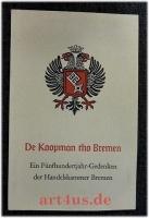 De Koopmann tho Bremen . Ein Fünfhundertjahr-Gedenken der Handelskammer Bremen.