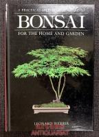 Bonsai for the Home and Garden.