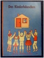 Das Kinderhäuschen : Ein Buch für kleine Leser