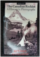 Canadian Rockies : A History in Photographs.