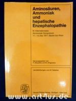 Aminosäuren, Ammoniak und hepatische Enzephalopathie : III. Internationales Ammoniak-Symposium 11.-14. Mai 1977, Baden bei Wien.