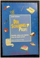 Der Schummel- Profi : Erprobte, sichere und originelle Tricks für Schule und Uni.