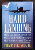 Hard Landing: How the Epic Contest for Power and Profits Plunged the Airlines into Chaos