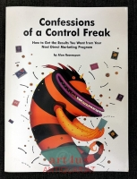 Confessions of a Control Freak : How to get the Results you want from your next Direct Marketing Program.