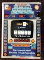 Das Automatenspiel : Moderne Freizeit-Gestaltung.
