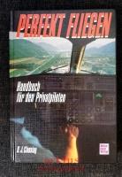 Perfekt fliegen : Handbuch für den Privatpiloten