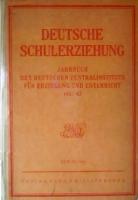 Deutsche Schulerziehung. Jahrbuch des deutschen Zentralinstituts für Erziehung und Unterricht 1941/42.