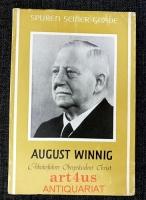 August Winnig :  Arbeiterführer - Oberpräsident - Christ.