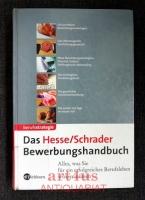 Das Hesse-Schrader-Bewerbungshandbuch : alles, was Sie für ein erfolgreiches Berufsleben wissen müssen