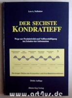 Der sechste Kondratieff : Wege zur Produktivität und Vollbeschäftigung im Zeitalter der Information : Die langen Wellen der Konjunktur und ihre Basisinnovationen [signiertes Exemplar]