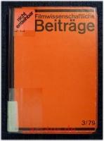 Filmwissenschaftliche Beiträge 3/79 - 20. Jahrgang. Aufsätze und Dokumentationen über Film und Fernsehen