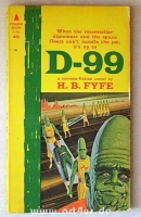 D-99 : When the interstellar diplomats and the space fleets can`t handle the job, it`s up to D-99