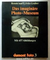 Das imaginäre Photo-Museum :  Meisterwerke aus 140 Jahren Photographie.