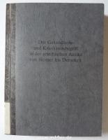 Der Gesundheits- und Krankheitsbegriff in der griechischen Antike von Homer bis Demokrit.