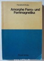 Amorphe Ferro- und Ferrimagnetika.