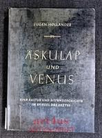 Äskulap und Venus : Eine Kultur- und Sittengeschichte im Spiegel des Arztes.
