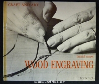 Craft and Art : Wood Engraving.