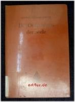 Der Organismus der Seele. Eine Einführung in die analytische Seelenheilkunde