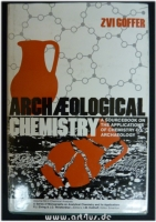 Archaeological Chemistry : A Sourcebook on the Applications of Chemistry to Archaeology.