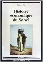 Histoire économique du Sahel : Des empires à la colonisation.