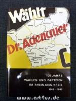 100 [Hundert] Jahre Wahlen und Parteien im Rhein-Sieg-Kreis : 1848 - 1949