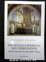 Die Kollegiatkirche San Gimignanos und ihr Museum für kirchliche Kunst.