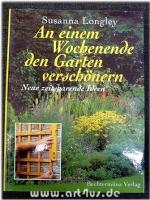 An einem Wochenende den Garten verschönern. Neue zeitsparende Ideen