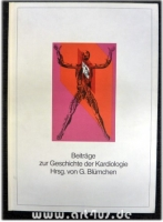 Beiträge zur Geschichte der Kardiologie  [Symposium am 11. November 1978 zur Eröffnung der neu erbauten Klinik Roderbirken in Leichlingen.]