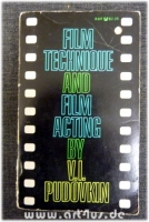 Film Technique and Film Acting : Memorial Edition with a Memoir and a revised and completed record of the author`s film work.
