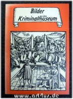 Bilder aus dem Kriminalmuseum.