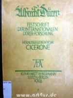 Albrecht Dürer : Festschrift der internationalen Dürer-Forschung : Hrsg. vom Cicerone.
