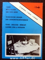 Czech Menu Reader and Food Guide : Tschechische Speisen und Lebensmittelwörterbuch : Cesko - Anglicko - Nemecky : Slovnik Jidel a Potravin.