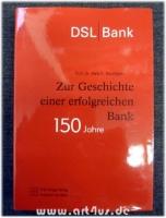 150 Jahre DSL-Bank : zur Geschichte einer erfolgreichen Bank.