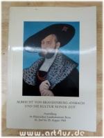 Albrecht von Brandenburg-Ansbach und die Kultur seiner Zeit : Ausstellung im Rheinischen Landesmuseum Bonn 16.Juni bis 25. August 1968.