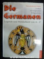 Die Germanen : Legende und Wirklichkeit von A - Z ;  Lexikon zur europäischen Frühgeschichte.