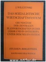 Das sozialistische Wirtschaftssystem : Grundsätze der zentralen Planwirtschaften in der UdSSR und in Osteuropa unter dem Neuen System.