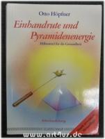 Einhandrute und Pyramidenenergie : Hilfsmittel für die Gesundheit ; Arbeitsanleitung.