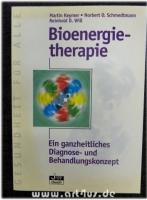 Bioenergietherapie: Ein ganzheitliches Diagnose- und Behandlungskonzept.