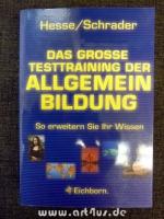 Das große Testtraining der Allgemeinbildung : so erweitern Sie Ihr Wissen.