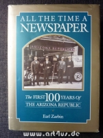 All the Time a Newspaper: The First 100 Years of the Arizona Republic