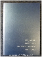 150 Jahre Stiftung Maximilianeum : 1852-2002