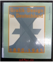 Grafik-Design in Deutschland 1890 - 1945.