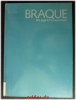 Braque : das graphische Gesamtwerk.