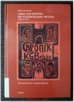 Leben und Schaffen der Künstlergruppe Brücke 1905-1913 : Mit einem kommentierten Werkverzeichnis der Geschäfts- und Ausstellungsgrafik-