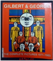 Gilbert & George : the complete pictures 1971 - 1985.