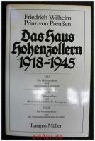 Das Haus Hohenzollern 1918 - 1945.