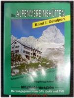 Deutscher Alpenverein : Die Alpenvereinshütten : Bd. 1. Ostalpen : Schutzhütten in Deutschland, Österreich und Südtirol.