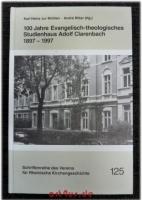 100 Jahre Evangelisch-theologisches Studienhaus Adolf Clarenbach : 1879 - 1997.