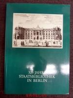 325 Jahre Staatsbibliothek in Berlin : d. Haus u. seine Leute ; Buch u. Ausstellungskatalog.